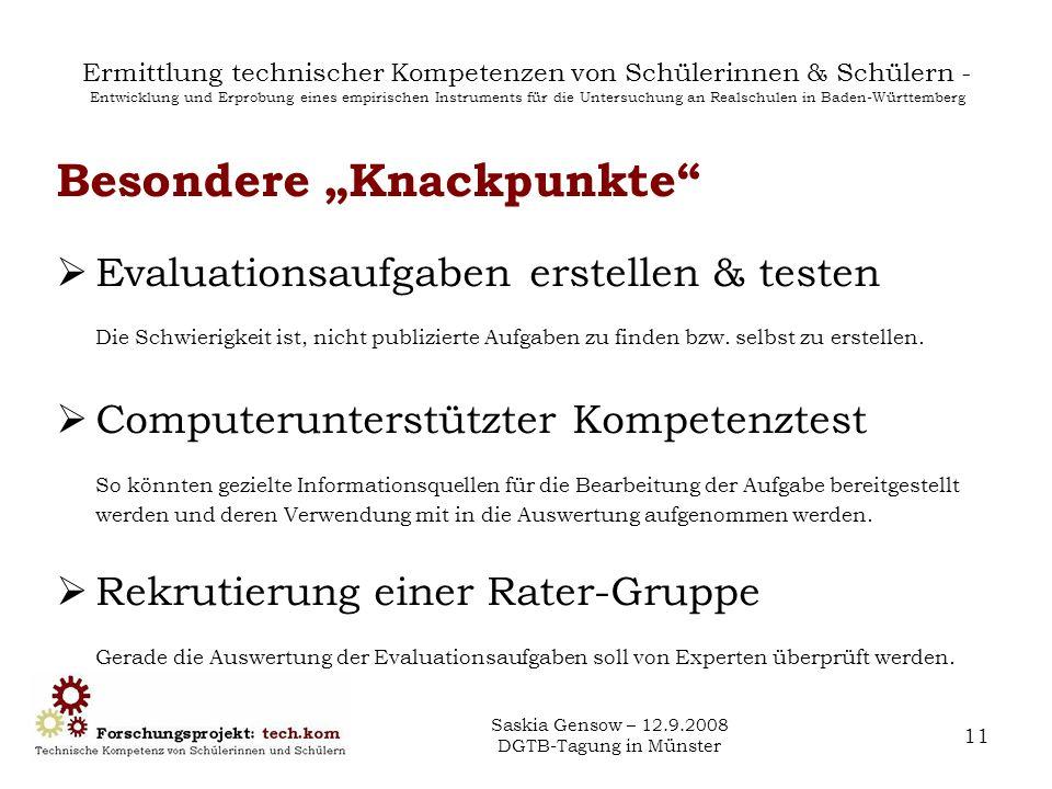 Saskia Gensow – 12.9.2008 DGTB-Tagung in Münster 11 Ermittlung technischer Kompetenzen von Schülerinnen & Schülern - Entwicklung und Erprobung eines e