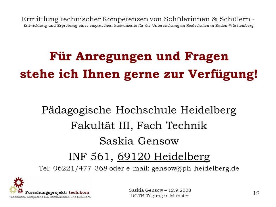 Saskia Gensow – 12.9.2008 DGTB-Tagung in Münster 12 Ermittlung technischer Kompetenzen von Schülerinnen & Schülern - Entwicklung und Erprobung eines e