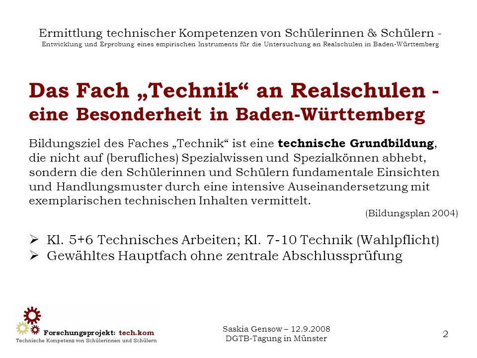 Saskia Gensow – 12.9.2008 DGTB-Tagung in Münster 2 Ermittlung technischer Kompetenzen von Schülerinnen & Schülern - Entwicklung und Erprobung eines em