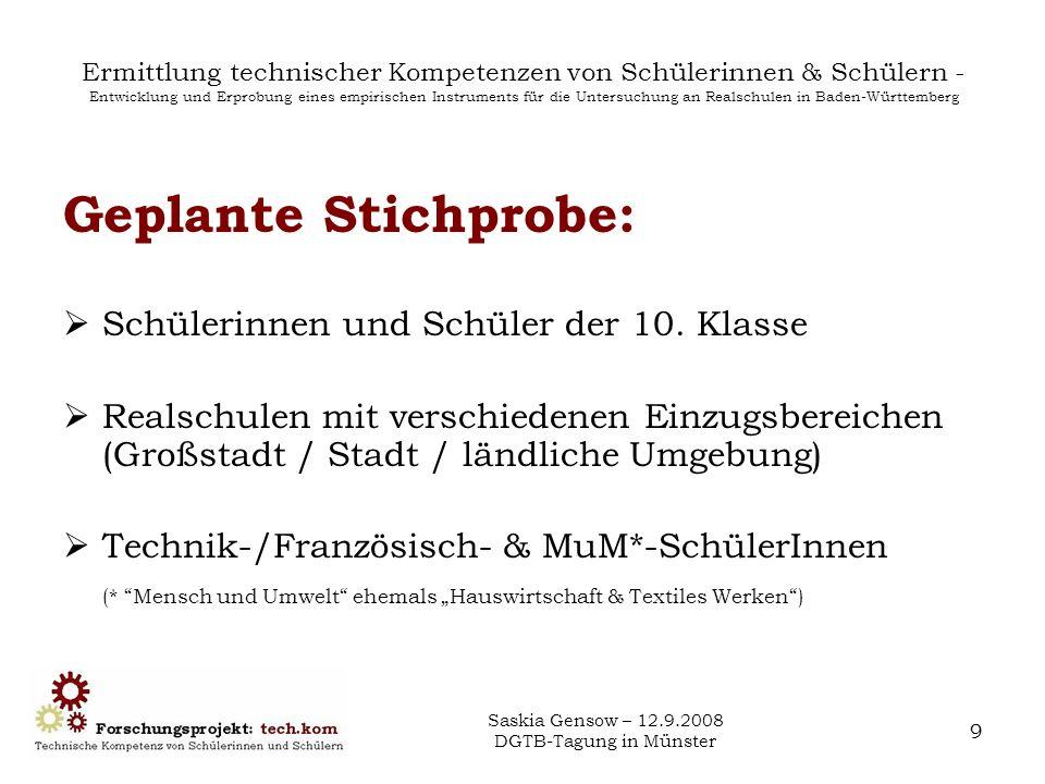 Saskia Gensow – 12.9.2008 DGTB-Tagung in Münster 9 Ermittlung technischer Kompetenzen von Schülerinnen & Schülern - Entwicklung und Erprobung eines em