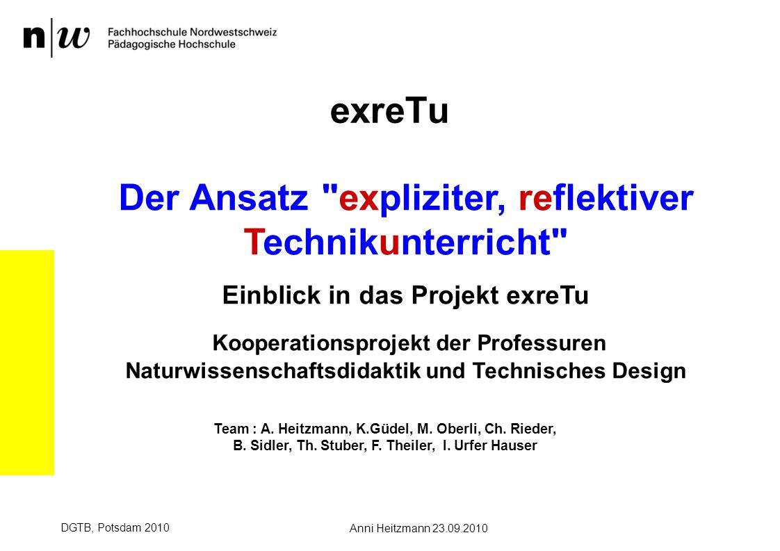Anni Heitzmann 23.09.2010 DGTB, Potsdam 2010 exreTu www.fhnw.ch/ph Der Ansatz