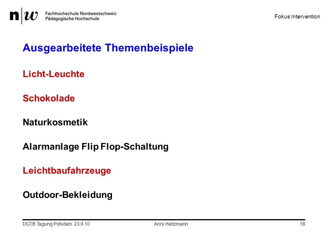 DGTB Tagung Potsdam 23.9.10 Anni Heitzmann18 Ausgearbeitete Themenbeispiele Licht-Leuchte Schokolade Naturkosmetik Alarmanlage Flip Flop-Schaltung Lei