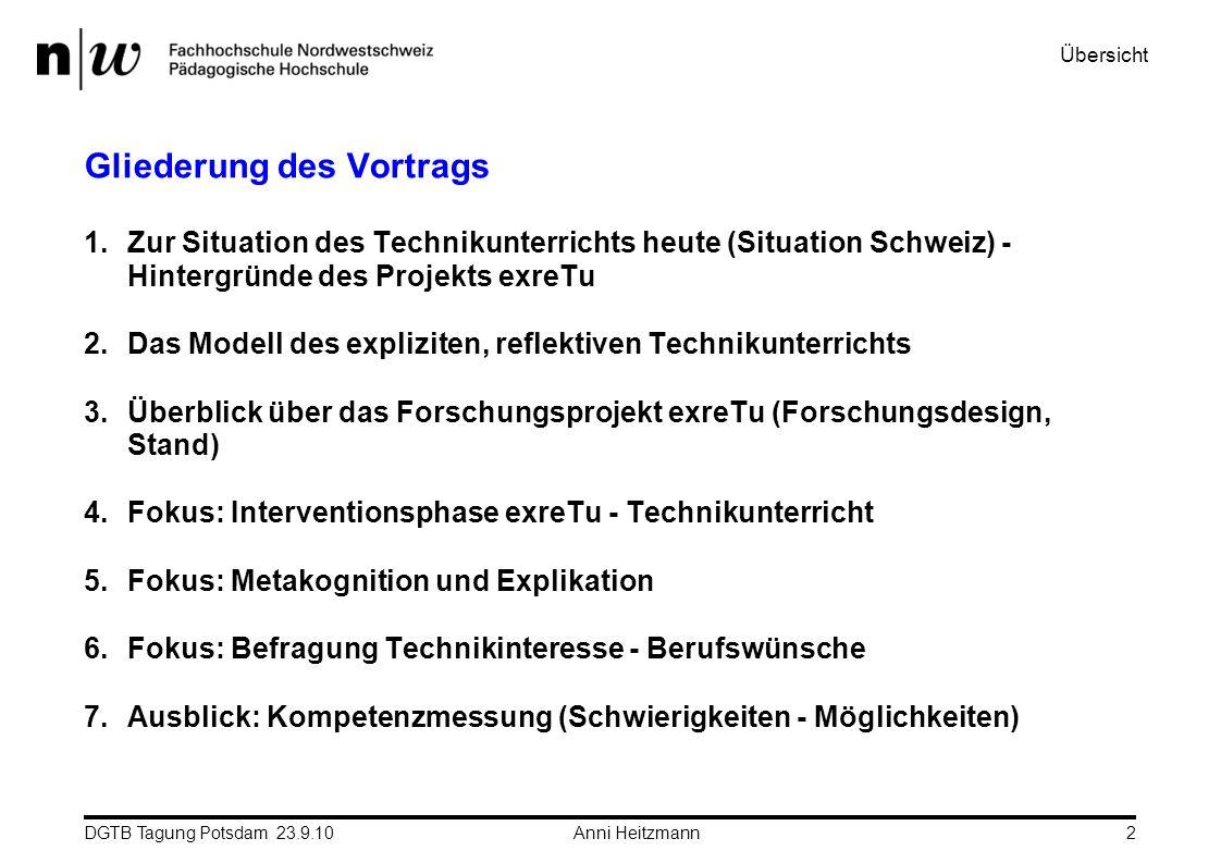 DGTB Tagung Potsdam 23.9.10 Anni Heitzmann13 Konstitutierende Merkmale von exreTu 1.Ingenieur-technisches Handeln 2.Explizit machen von Technik - Technikbegriff erweitern 3.Explizieren von Technik - Nutzen von metakognitiven Strategien 4.Auseinandersetzung mit Berufsrollen - Entwicklung von Rollenverständnis Das Unterrichtsmodell exreTu