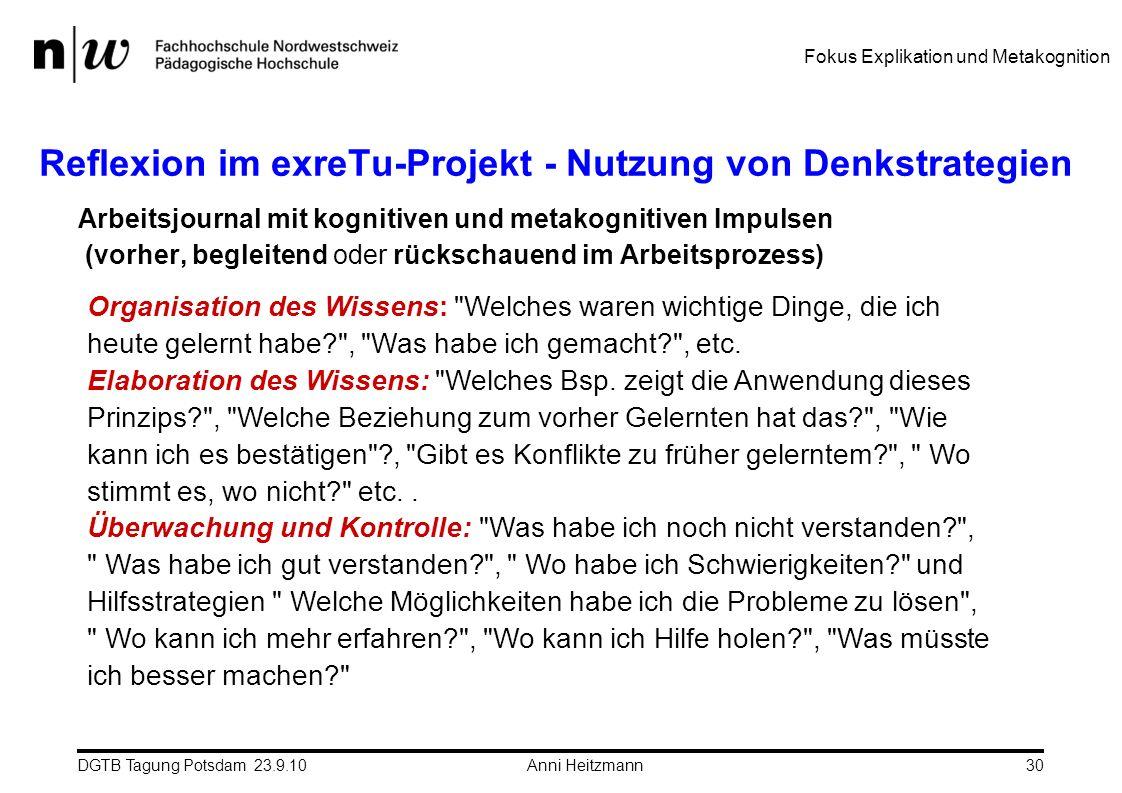 DGTB Tagung Potsdam 23.9.10 Anni Heitzmann30 Reflexion im exreTu-Projekt - Nutzung von Denkstrategien Arbeitsjournal mit kognitiven und metakognitiven