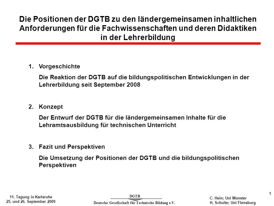 Deutsche Gesellschaft für Technische Bildung e.V. DGTB 11. Tagung in Karlsruhe 25. und 26. September 2009 1 C. Hein; Uni Münster H. Schulte; Uni Flens