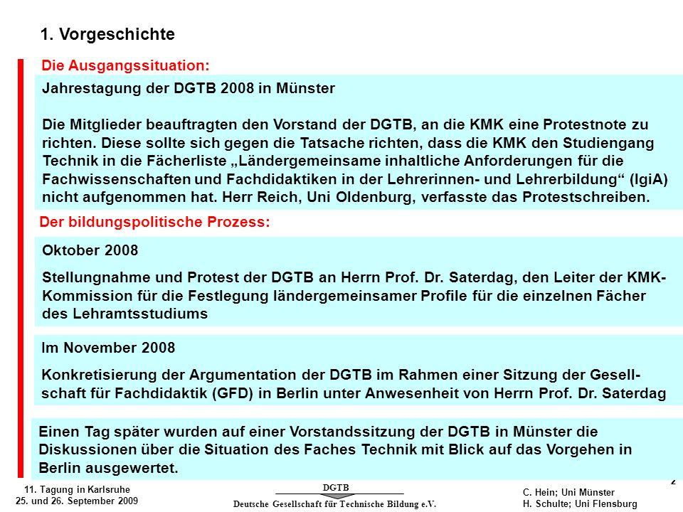 Deutsche Gesellschaft für Technische Bildung e.V. DGTB 11. Tagung in Karlsruhe 25. und 26. September 2009 2 C. Hein; Uni Münster H. Schulte; Uni Flens