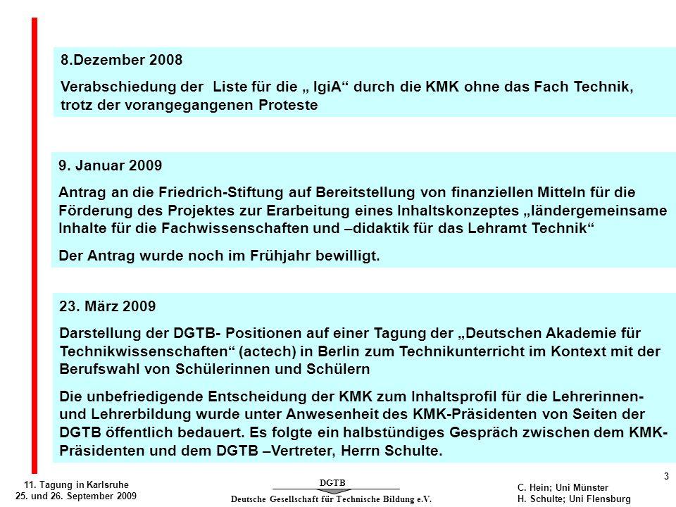 Deutsche Gesellschaft für Technische Bildung e.V. DGTB 11. Tagung in Karlsruhe 25. und 26. September 2009 3 C. Hein; Uni Münster H. Schulte; Uni Flens