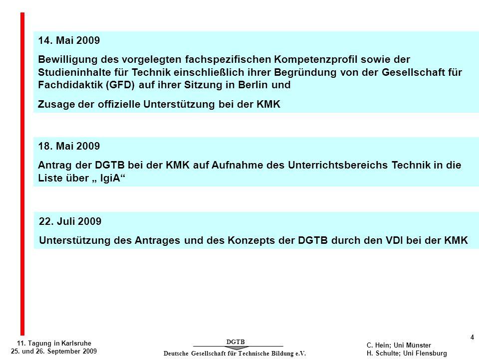 Deutsche Gesellschaft für Technische Bildung e.V. DGTB 11. Tagung in Karlsruhe 25. und 26. September 2009 4 C. Hein; Uni Münster H. Schulte; Uni Flens