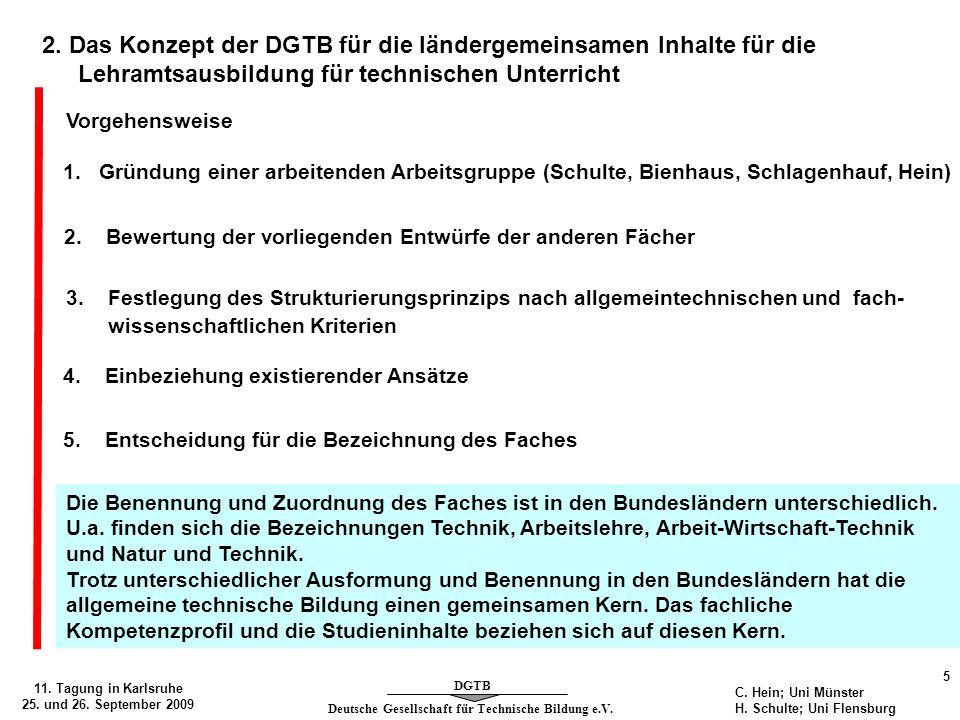 Deutsche Gesellschaft für Technische Bildung e.V. DGTB 11. Tagung in Karlsruhe 25. und 26. September 2009 5 C. Hein; Uni Münster H. Schulte; Uni Flens