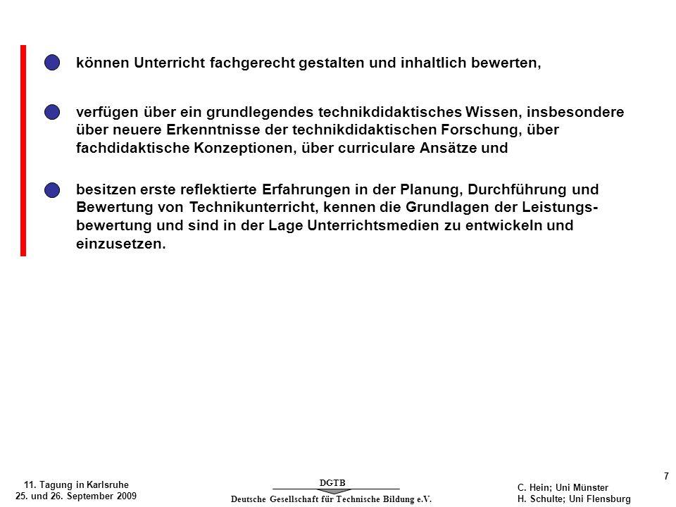 Deutsche Gesellschaft für Technische Bildung e.V. DGTB 11. Tagung in Karlsruhe 25. und 26. September 2009 7 C. Hein; Uni Münster H. Schulte; Uni Flens