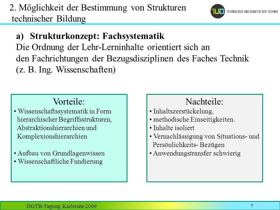 DGTB-Tagung, Karlsruhe 20097 2. Möglichkeit der Bestimmung von Strukturen technischer Bildung a)Strukturkonzept: Fachsystematik Die Ordnung der Lehr-L