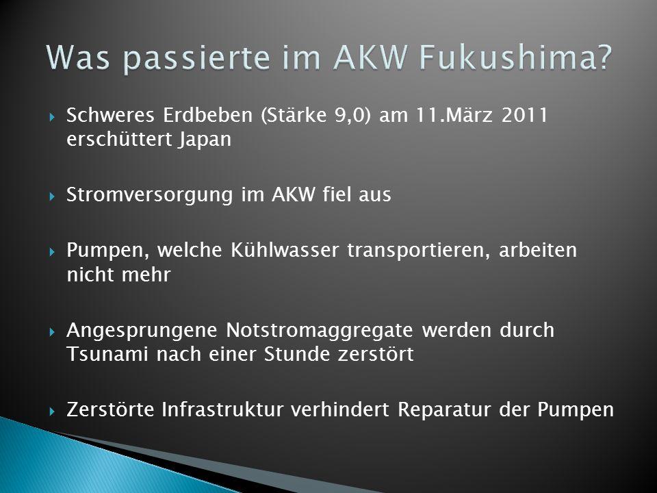 Schweres Erdbeben (Stärke 9,0) am 11.März 2011 erschüttert Japan Stromversorgung im AKW fiel aus Pumpen, welche Kühlwasser transportieren, arbeiten ni