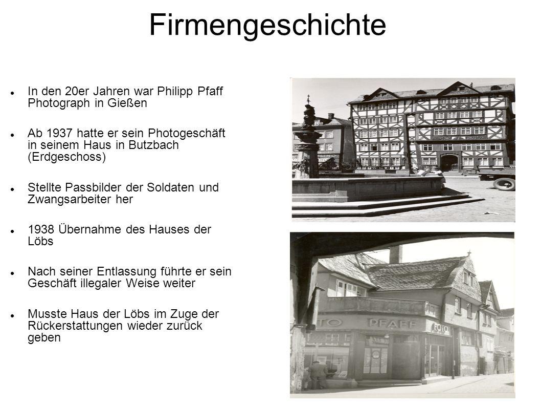 Firmengeschichte In den 20er Jahren war Philipp Pfaff Photograph in Gießen Ab 1937 hatte er sein Photogeschäft in seinem Haus in Butzbach (Erdgeschoss