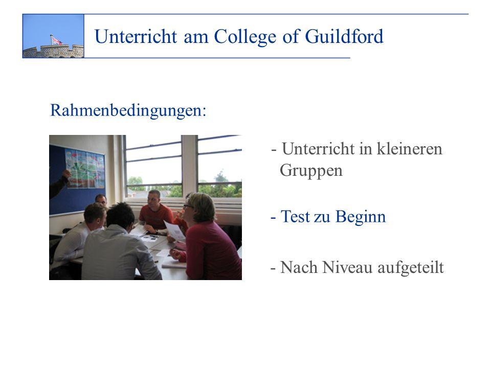 Unterricht am College of Guildford - Unterricht in kleineren Gruppen - Nach Niveau aufgeteilt - Test zu Beginn Rahmenbedingungen:
