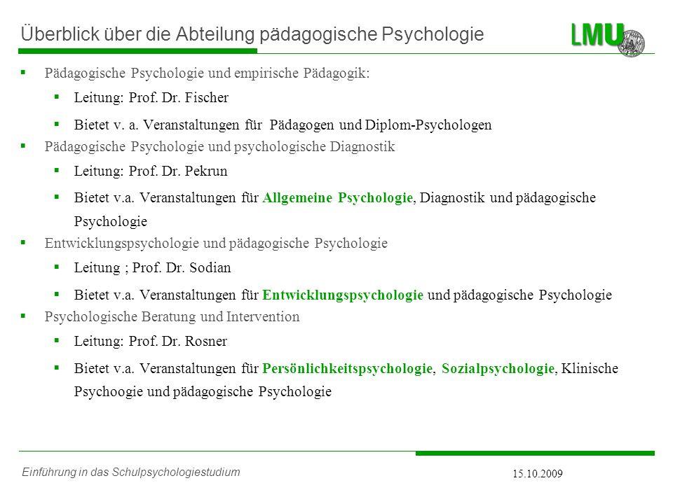 Einführung in das Schulpsychologiestudium 15.10.2009 Die Zwischenprüfung Zulassungsvoraussetzung Prüfungsteile (jew.