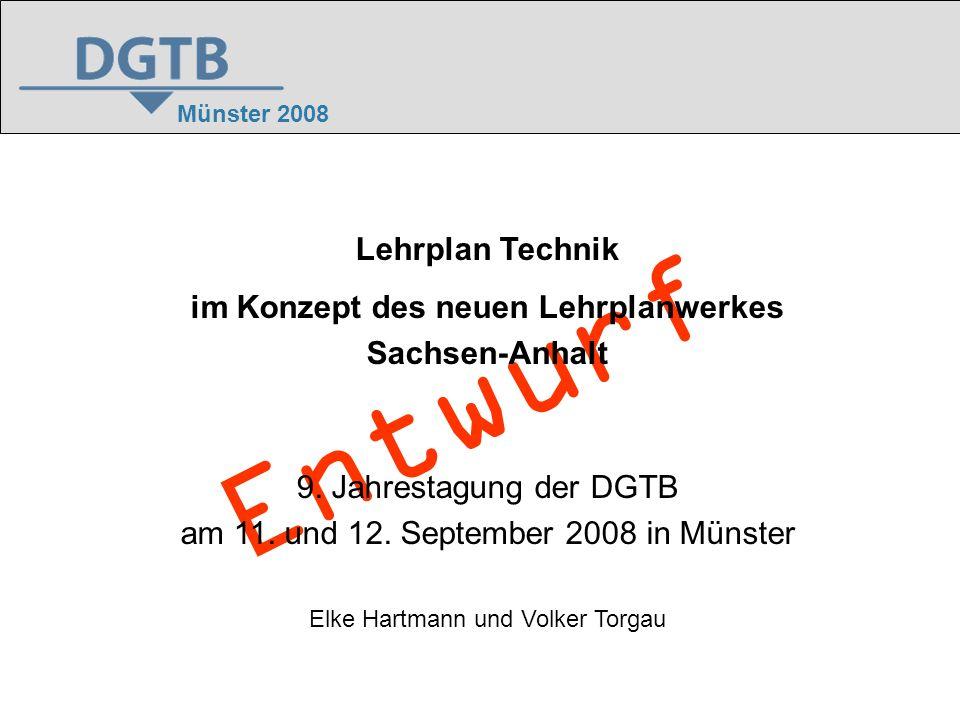 2 Münster 2008 neuer Lehrplan für Technik Sachsen-Anhalt www.rahmenrichtlinien.bildung-lsa.de Grundsatzband Fachlehrpläne Grundlage aller Fächer fachbezogene und überfachliche Kompetenzen Elke Hartmann, Volker Torgau