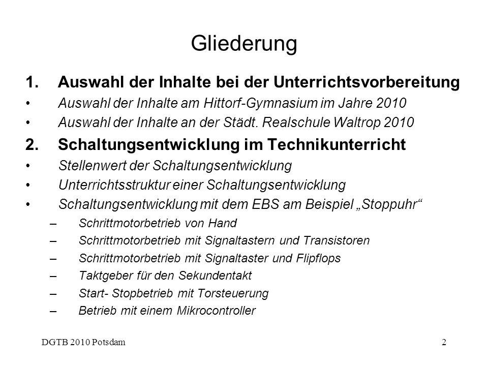 DGTB 2010 Potsdam2 Gliederung 1.Auswahl der Inhalte bei der Unterrichtsvorbereitung Auswahl der Inhalte am Hittorf-Gymnasium im Jahre 2010 Auswahl der