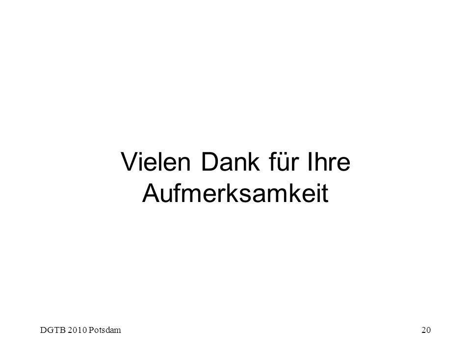DGTB 2010 Potsdam20 Vielen Dank für Ihre Aufmerksamkeit