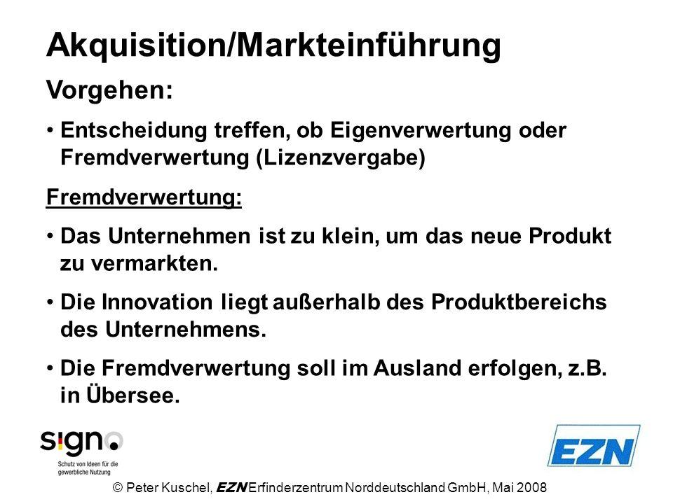 Akquisition/Markteinführung Vorgehen: Fremdverwertung: Entscheidung treffen, ob Eigenverwertung oder Fremdverwertung (Lizenzvergabe) Das Unternehmen i