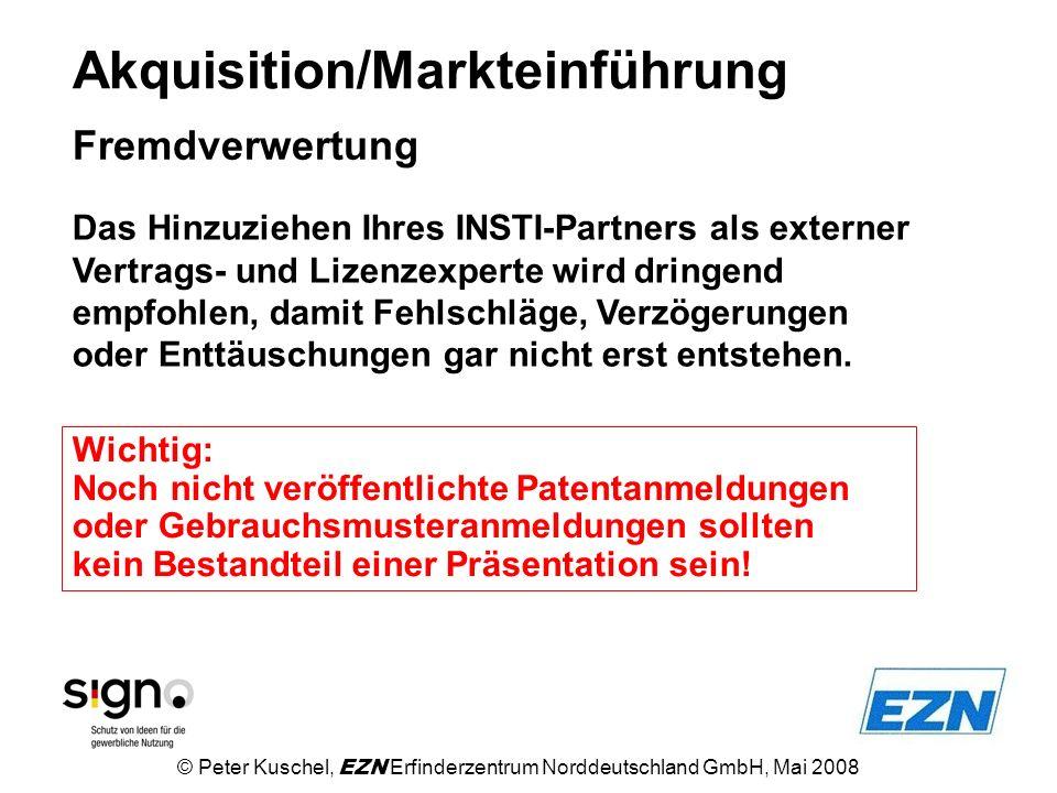 Akquisition/Markteinführung Fremdverwertung Das Hinzuziehen Ihres INSTI-Partners als externer Vertrags- und Lizenzexperte wird dringend empfohlen, dam