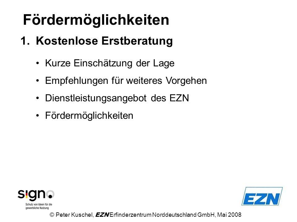 Fördermöglichkeiten Kurze Einschätzung der Lage 1.Kostenlose Erstberatung Empfehlungen für weiteres Vorgehen Dienstleistungsangebot des EZN Fördermögl