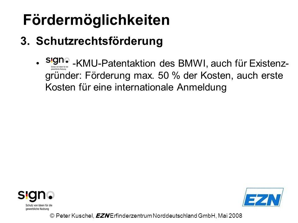 Fördermöglichkeiten -KMU-Patentaktion des BMWI, auch für Existenz- gründer: Förderung max. 50 % der Kosten, auch erste Kosten für eine internationale