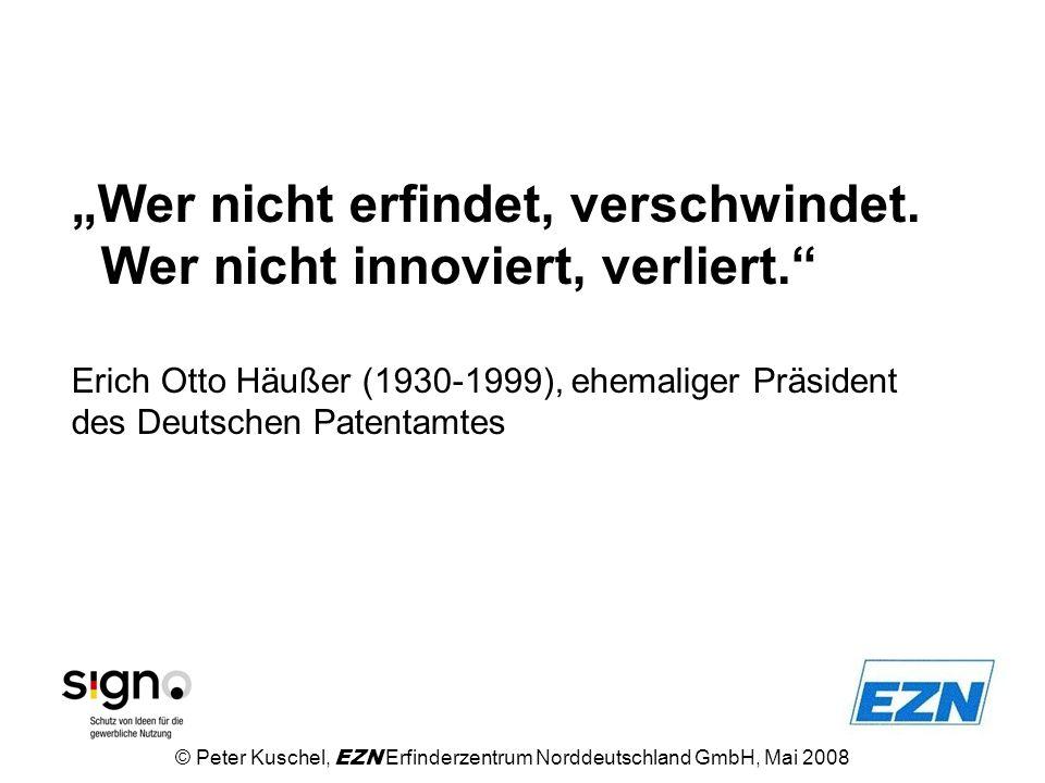 Wer nicht erfindet, verschwindet. Wer nicht innoviert, verliert. Erich Otto Häußer (1930-1999), ehemaliger Präsident des Deutschen Patentamtes © Peter