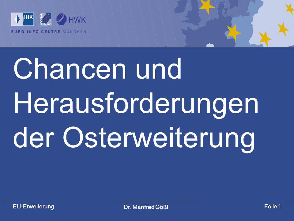 Dr.Manfred Gößl EU-ErweiterungFolie 2 Länder-Ranking Deutschland-Handel 2004 Tschechien10,2 Mio.