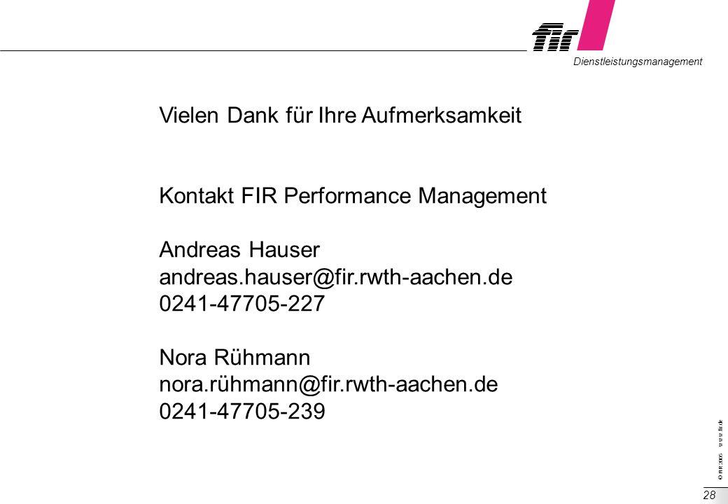 © FIR 2005 w w w.fir.de Dienstleistungsmanagement 28 Vielen Dank für Ihre Aufmerksamkeit Kontakt FIR Performance Management Andreas Hauser andreas.hau