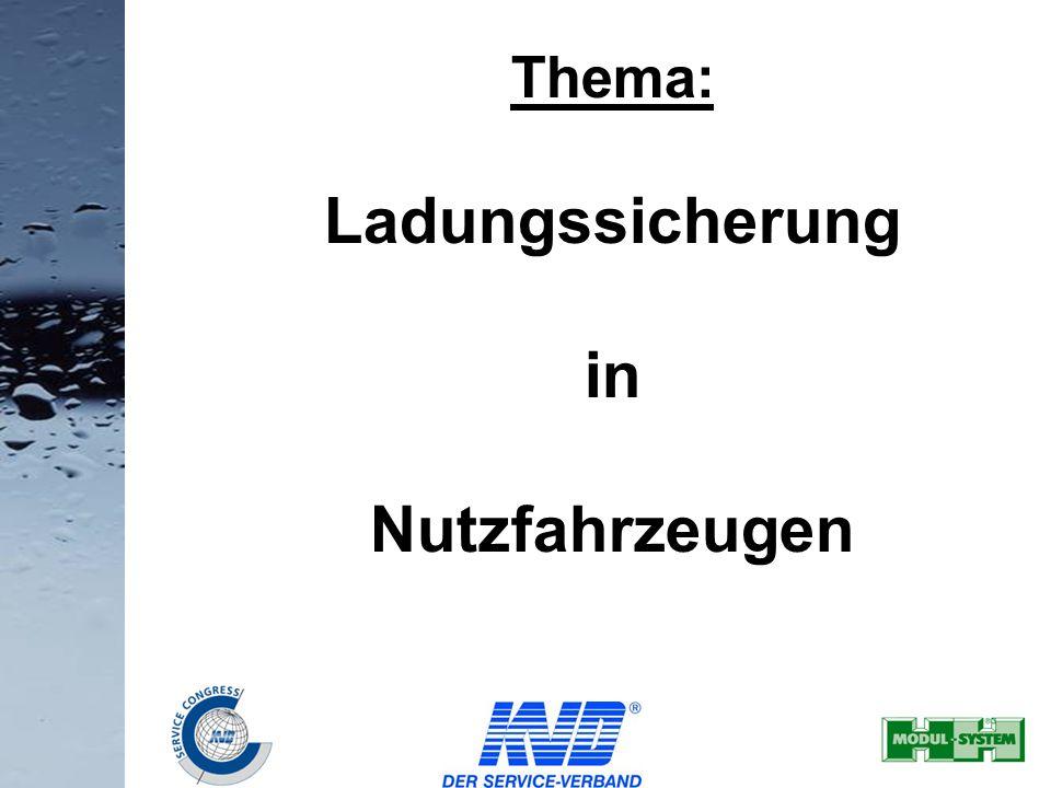 1 Thema: Ladungssicherung in Nutzfahrzeugen