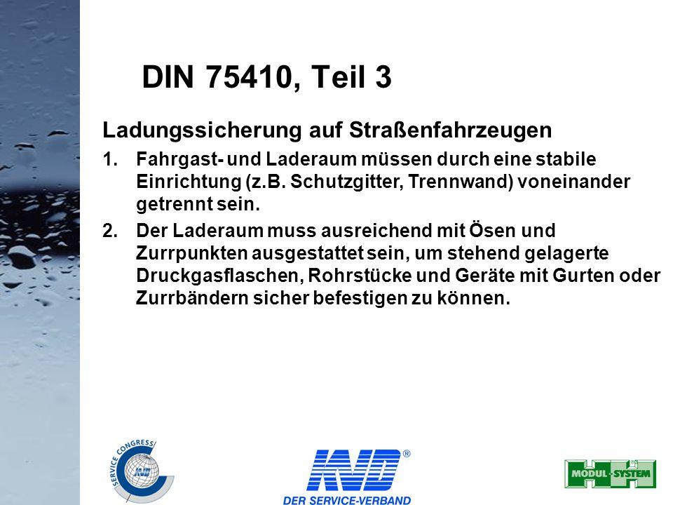 19 Ladungssicherung auf Straßenfahrzeugen 1.Fahrgast- und Laderaum müssen durch eine stabile Einrichtung (z.B. Schutzgitter, Trennwand) voneinander ge