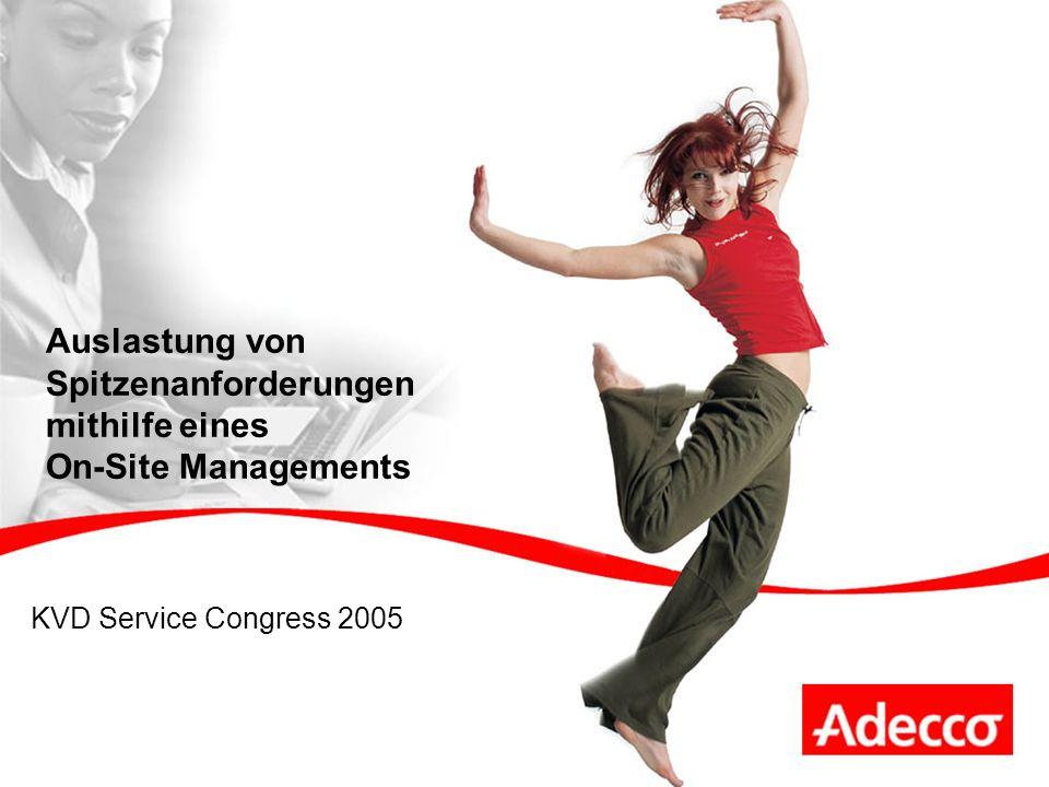 Auslastung von Spitzenanforderungen mithilfe eines On-Site Managements KVD Service Congress 2005