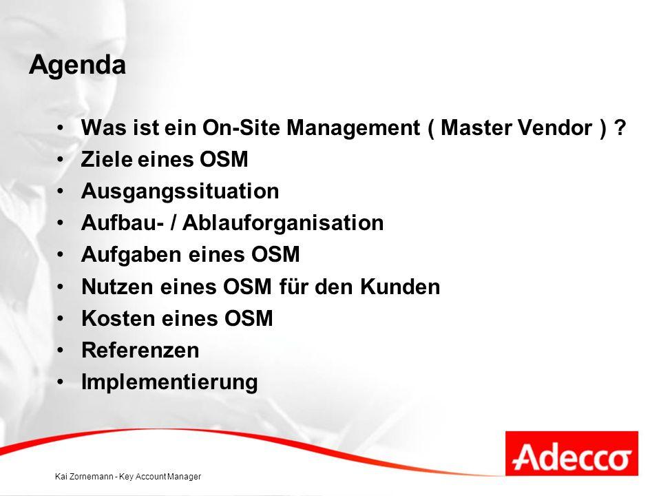Kai Zornemann - Key Account Manager Agenda Was ist ein On-Site Management ( Master Vendor ) .
