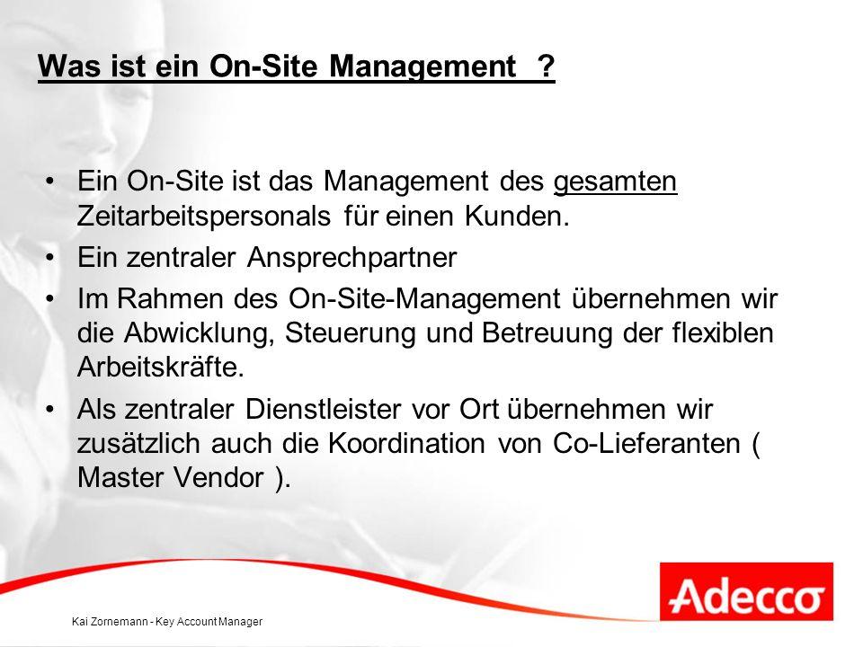 Kai Zornemann - Key Account Manager Was ist ein On-Site Management .