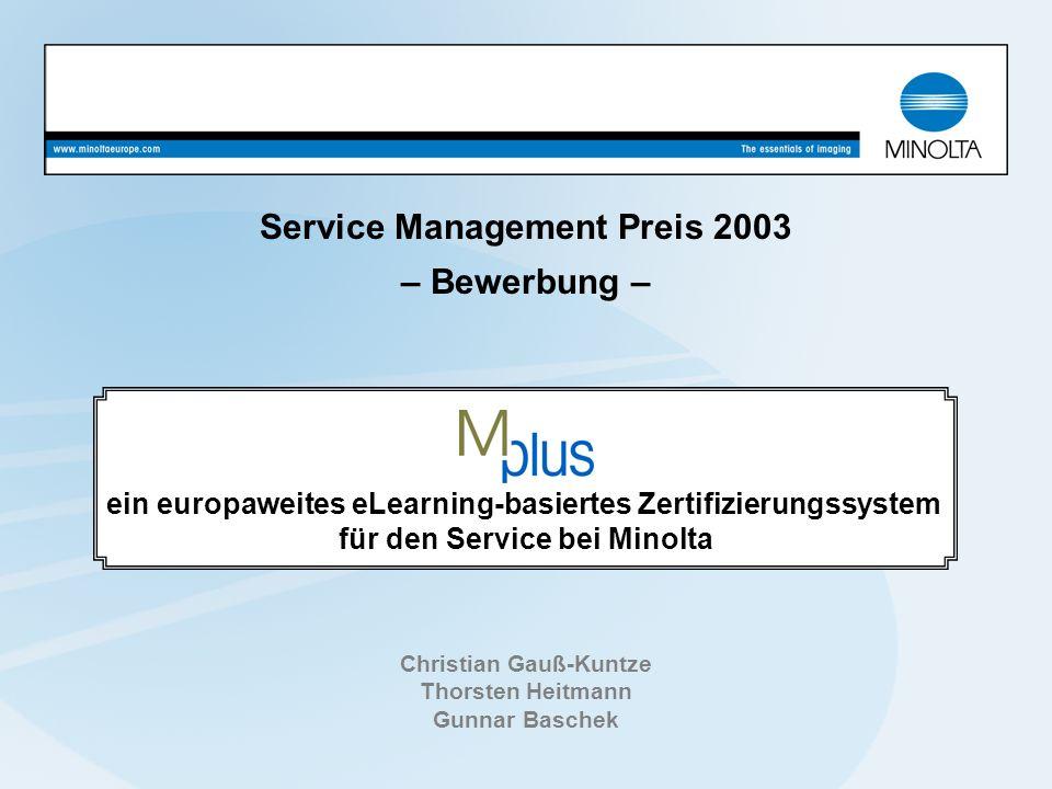 Service Management Preis 2003 – Bewerbung – Christian Gauß-Kuntze Thorsten Heitmann Gunnar Baschek ein europaweites eLearning-basiertes Zertifizierung