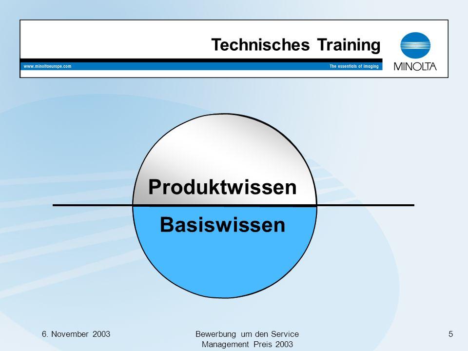 6. November 2003Bewerbung um den Service Management Preis 2003 5 Technisches Training Trainingsinhalte Produktwissen Basiswissen