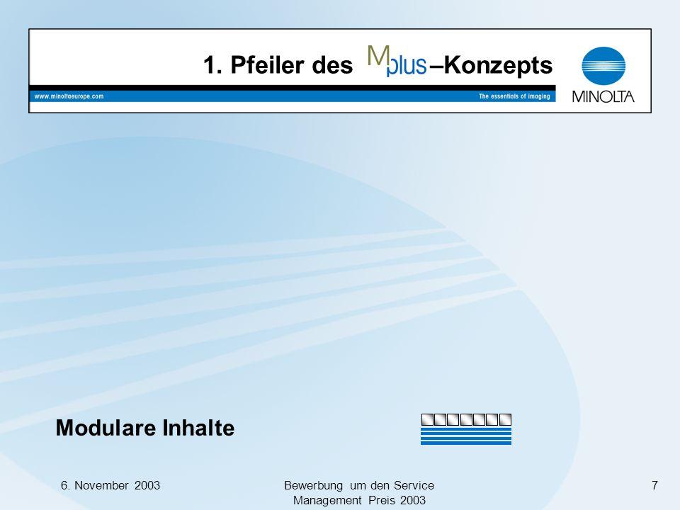 6. November 2003Bewerbung um den Service Management Preis 2003 7 Modulare Inhalte 1. Pfeiler des –Konzepts