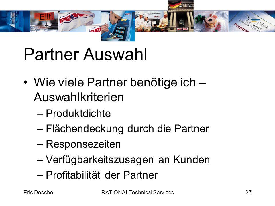 Eric DescheRATIONAL Technical Services27 Partner Auswahl Wie viele Partner benötige ich – Auswahlkriterien –Produktdichte –Flächendeckung durch die Pa