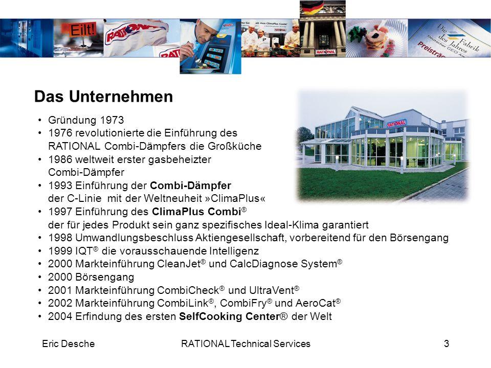 Eric DescheRATIONAL Technical Services3 Gründung 1973 1976 revolutionierte die Einführung des RATIONAL Combi-Dämpfers die Großküche 1986 weltweit erst