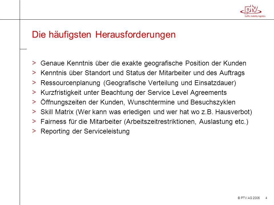 © PTV AG 2005 15 Anwendungsfall operative Tourenplanung > Üblicherweise untertägig d.h.