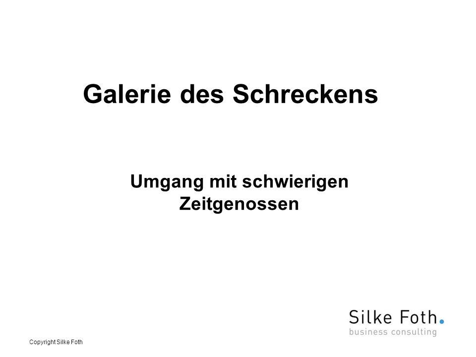 Galerie des Schreckens Umgang mit schwierigen Zeitgenossen Copyright Silke Foth