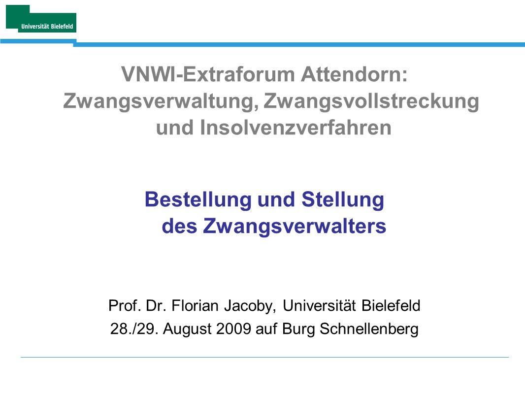 VNWI-Extraforum Attendorn: Zwangsverwaltung, Zwangsvollstreckung und Insolvenzverfahren Bestellung und Stellung des Zwangsverwalters Prof.