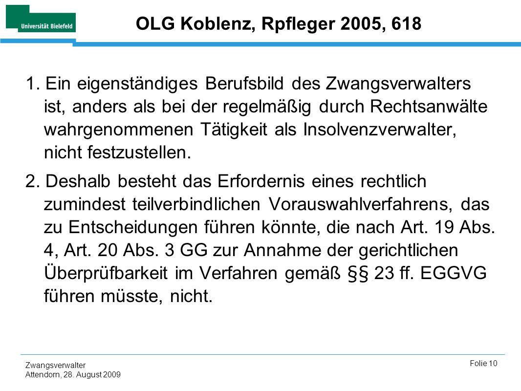 Zwangsverwalter Attendorn, 28.August 2009 Folie 10 OLG Koblenz, Rpfleger 2005, 618 1.