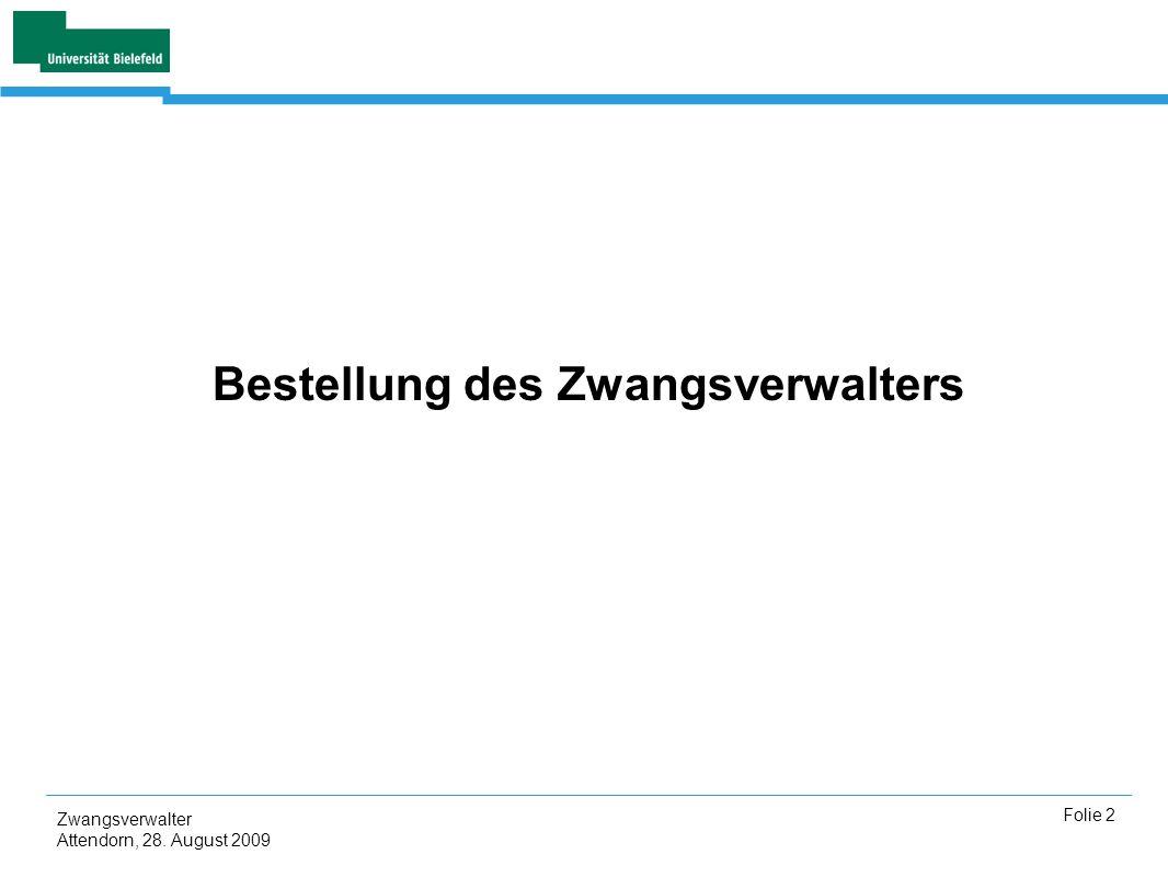 Zwangsverwalter Attendorn, 28. August 2009 Folie 2 Bestellung des Zwangsverwalters