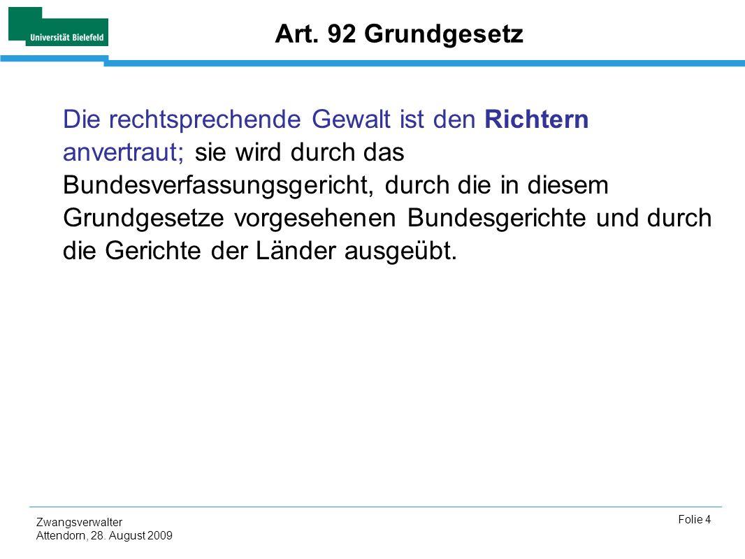 Zwangsverwalter Attendorn, 28.August 2009 Folie 4 Art.