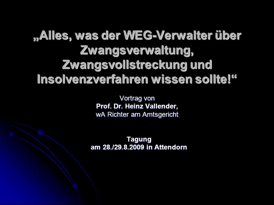 Alles, was der WEG-Verwalter über Zwangsverwaltung, Zwangsvollstreckung und Insolvenzverfahren wissen sollte! Vortrag von Prof. Dr. Heinz Vallender, w