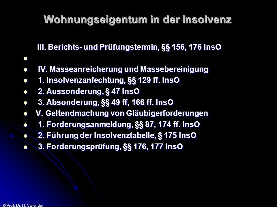 © Prof.Dr. H. Vallender Wohnungseigentum in der Insolvenz VI.