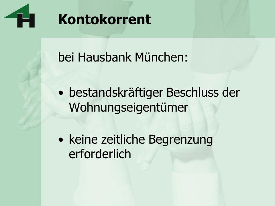 Kontokorrent bei Hausbank München: bestandskräftiger Beschluss der Wohnungseigentümer keine zeitliche Begrenzung erforderlich