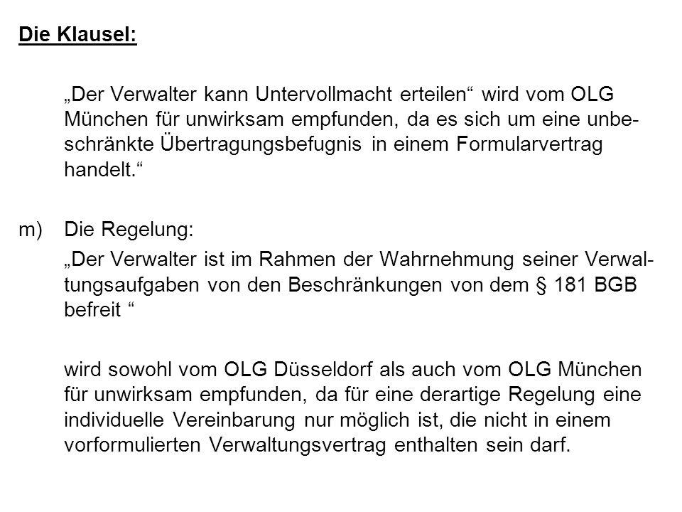 Die Klausel: Der Verwalter kann Untervollmacht erteilen wird vom OLG München für unwirksam empfunden, da es sich um eine unbe- schränkte Übertragungsb