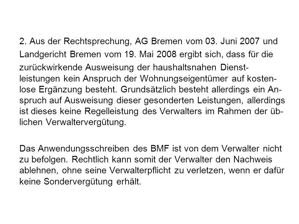 2. Aus der Rechtsprechung, AG Bremen vom 03. Juni 2007 und Landgericht Bremen vom 19. Mai 2008 ergibt sich, dass für die zurückwirkende Ausweisung der